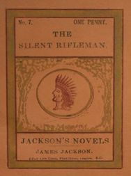 The Silent Rifleman A tale of the Texan prairies