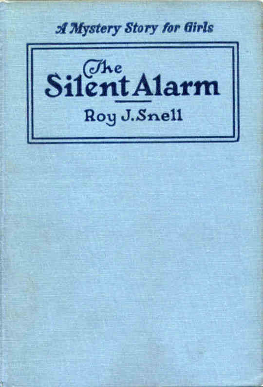 The Silent Alarm A Mystery Story for Girls