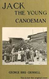 Jack the Young Canoeman An Eastern Boy's Voyage in a Chinook Canoe