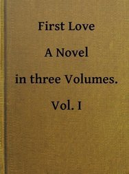 First Love Vol. 1 of 3