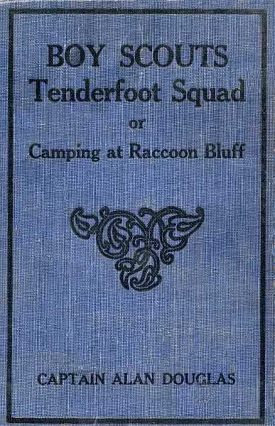 Boy Scouts: Tenderfoot Squad or, Camping at Raccoon Lodge