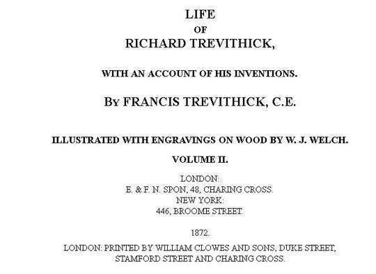 Life of Richard Trevithick, Volume II (of 2) With an Account of His Inventions
