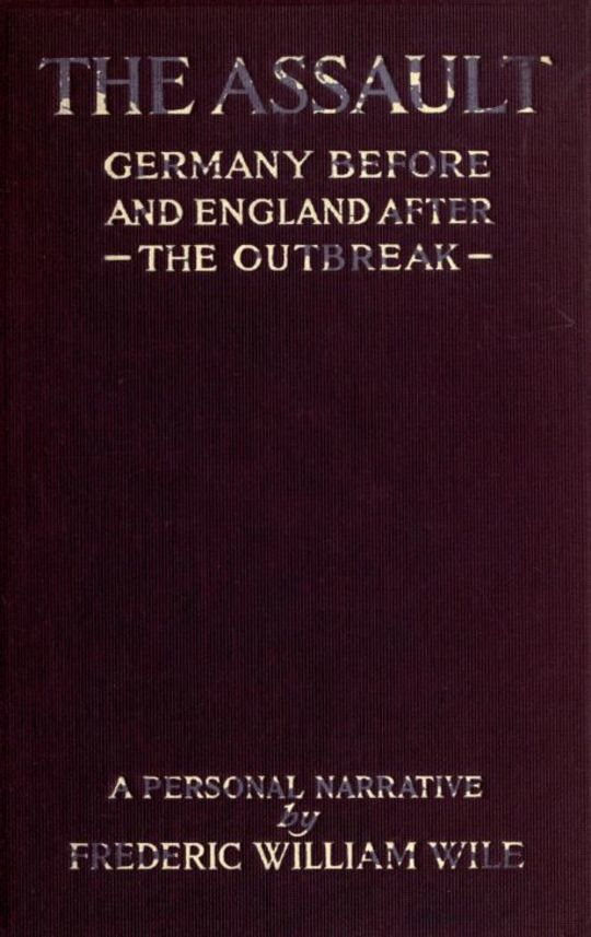 The Assault: Germany Before the Outbreak and England in War-Time