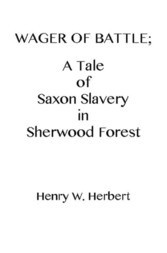 Wager of Battle A Tale of Saxon Slavery in Sherwood Forest