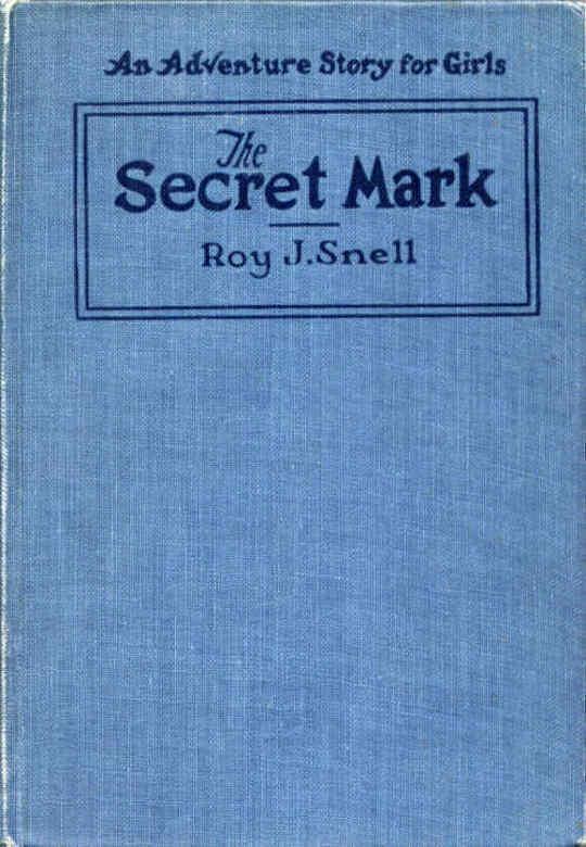 The Secret Mark An Adventure Story for Girls