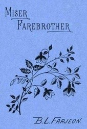 Miser Farebrother: A Novel (vol 1 of 3)