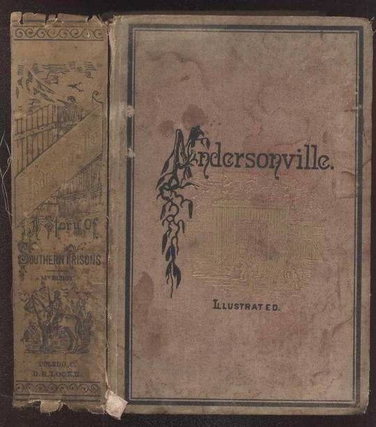 Andersonville: A Story of Rebel Military Prisons — Volume 1