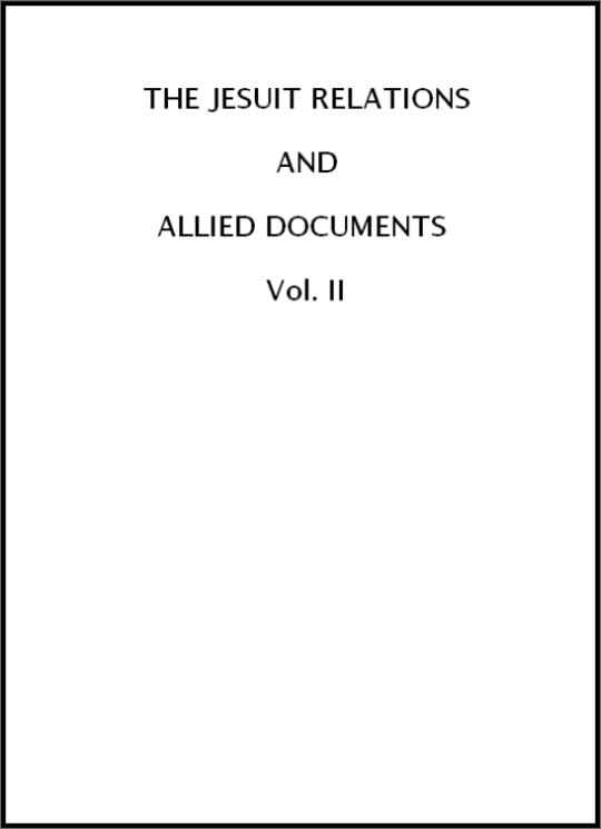 The Jesuit Relations and Allied Documents, Vol. II: Acadia, 1612-1614