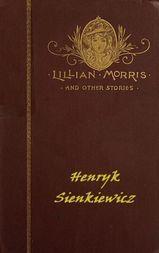 Lillian Morris, and Other Stories Lillian Morris; Sachem; Yamyol; The Bull-Fight