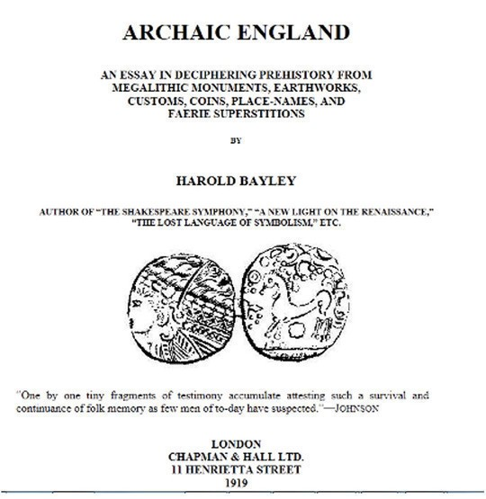 Archaic England An Essay in Deciphering Prehistory from Megalithic Monuments, Earthworks, Customs, Coins, Place-names, and Faerie Superstitions
