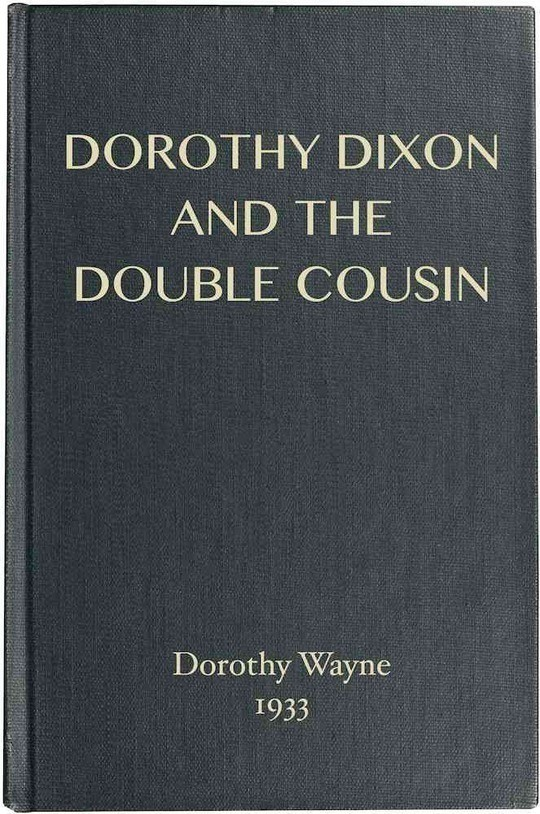 Dorothy Dixon and the Double Cousin