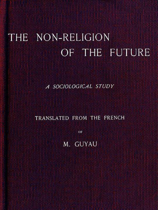 The Non-religion of the Future: A Sociological Study