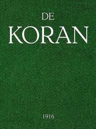 De Koran Voorafgegaan door het leven van Mahomed, eene inleiding omtrent de Godsdienstgebruiken der Mahomedanen, enz.