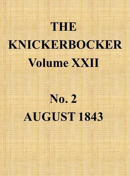 The Knickerbocker, Vol. 22, No. 2, August 1843