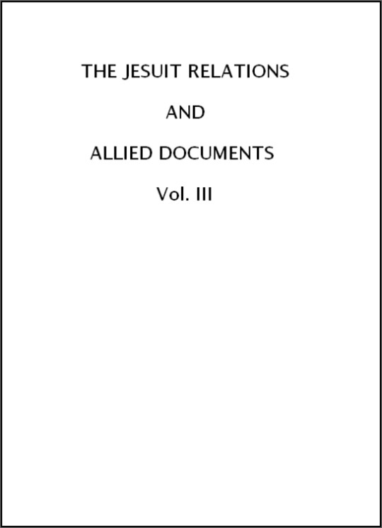 The Jesuit Relations and Allied Documents, Vol. III: Acadia, 1611-1616