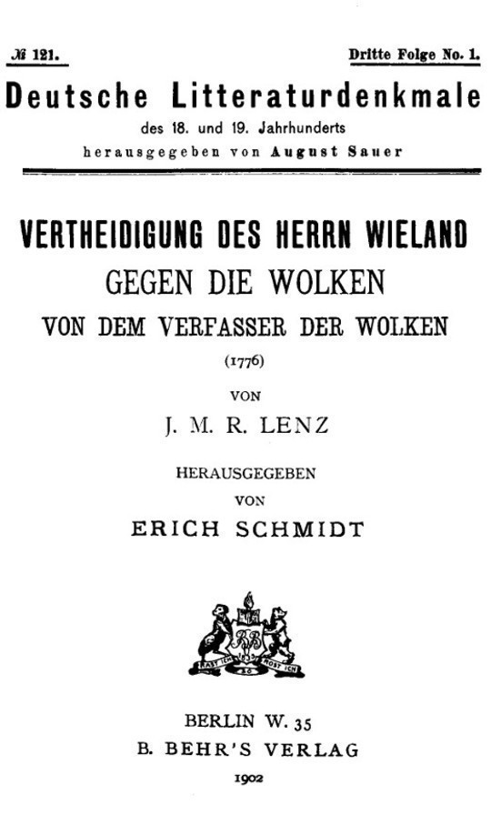 Vertheidigung des Herrn Wieland gegen die Wolken, von dem Verfasser der Wolken Deutsche Litteraturdenkmale des 18. und 19. Jahrhunderts, No. 121, Dritte Folge No. 1