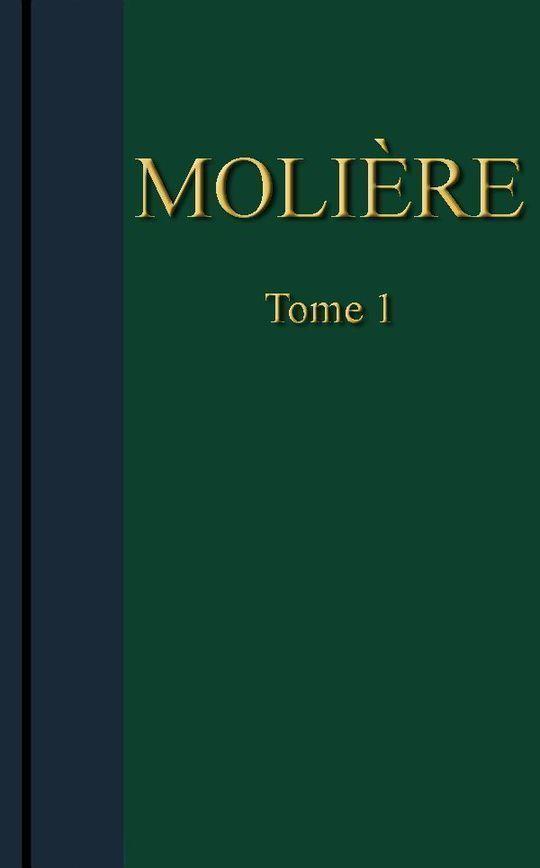 Molière - Œuvres complètes, Tome 1