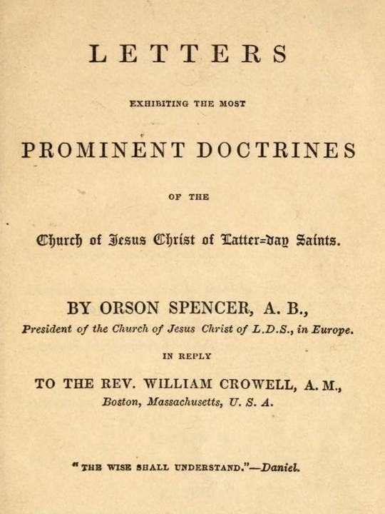 Spencer's Letters Letters Exhibiting the Most Prominent Doctrines of the Church of Jesus Christ of Latter-Day Saints