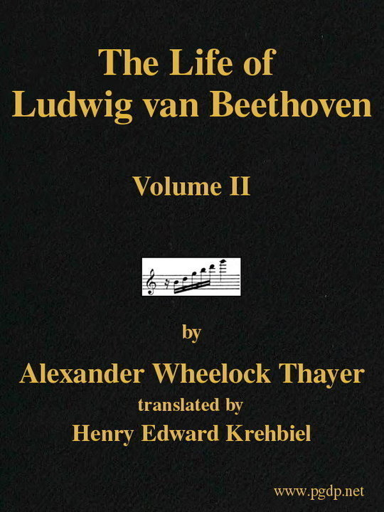 The Life of Ludwig van Beethoven, Volume II (of 3)