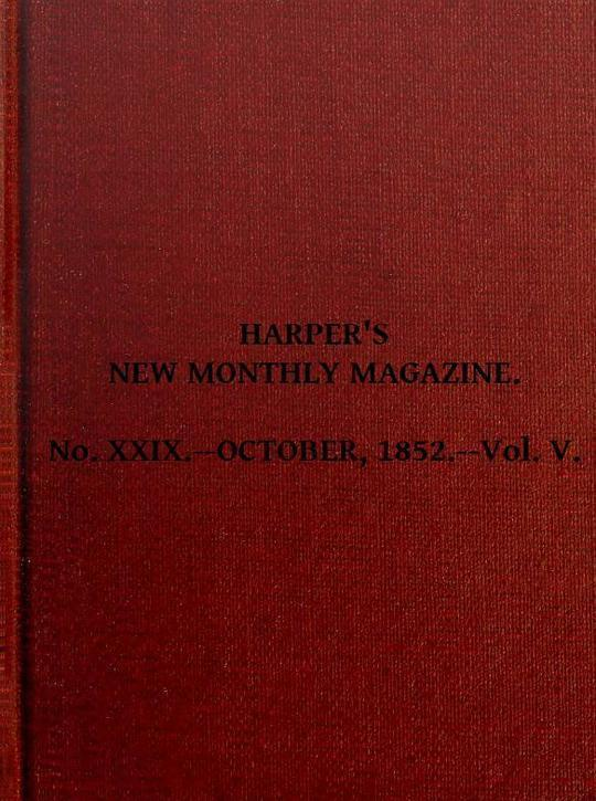 Harper's New Monthly Magazine, Vol. V, No. XXIX., October, 1852