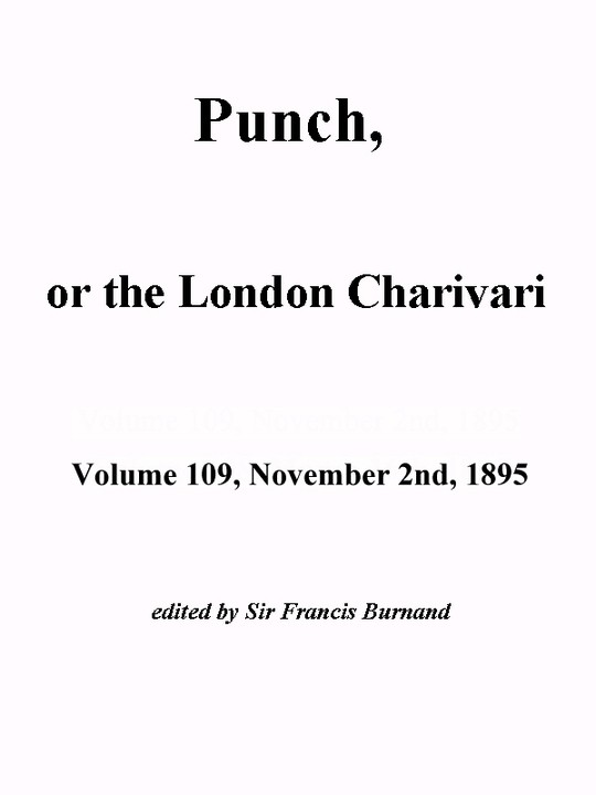 Punch, or the London Charivari, Vol. 109, November 2nd, 1895