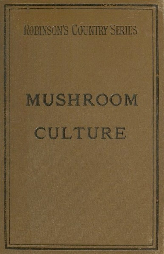 Mushroom Culture: Its Extension and Improvement