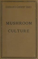 Mushroom Culture: Its Extension and Improvement