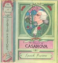 "The Memoirs of Jacques Casanova de Seingalt, Vol. VI (of VI), ""Spanish Passions"" The First Complete and Unabridged English Translation, Illustrated with Old Engravings"
