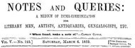 Notes and Queries, Vol. V, Number 123, March 6, 1852 A Medium of Inter-communication for Literary Men, Artists, Antiquaries, Genealogists, etc.