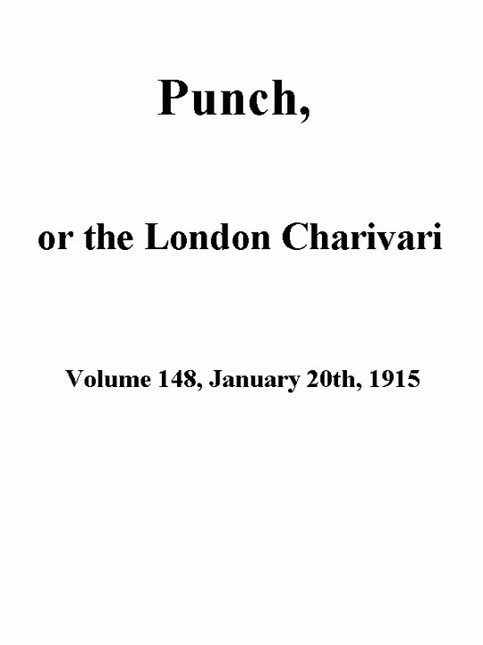 Punch, or the London Charivari, Volume 148, January 20th 1915