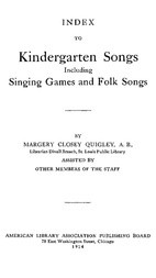 Index to Kindergarten Songs Including Singing Games and Folk Songs