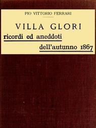 Villa Glori - Ricordi ed aneddoti dell'autunno 1867