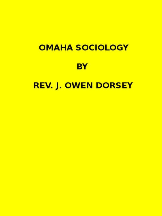 Omaha sociology (1884 N 03 / 1881-1882 (pages 205-370))