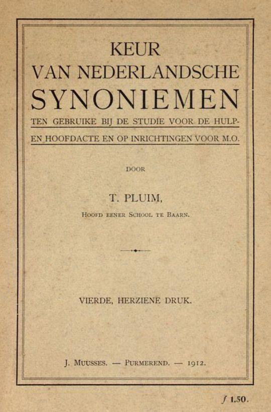 Keur van Nederlandsche Synoniemen Ten gebruike bij de studie voor de hulp- en hoofdacte en op inrichtingen voor M.O.