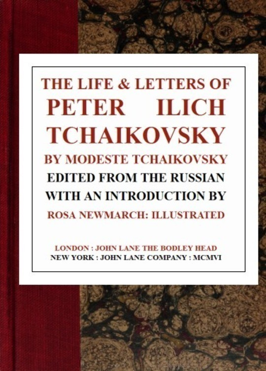 The Life & Letters of Peter Ilich Tchaikovsky