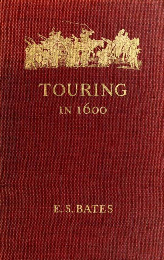 Touring in 1600 A Study in the Development of Travel as a Means of Education