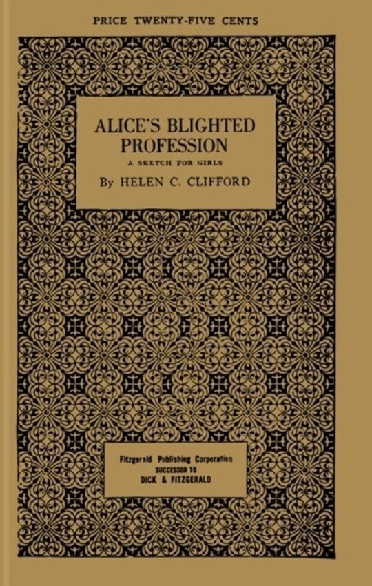 Alice's Blighted Profession A Sketch for Girls