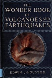 The Wonder Book of Volcanoes and Earthquakes