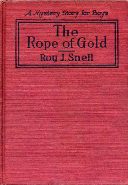 The Rope of Gold A Mystery Story for Boys