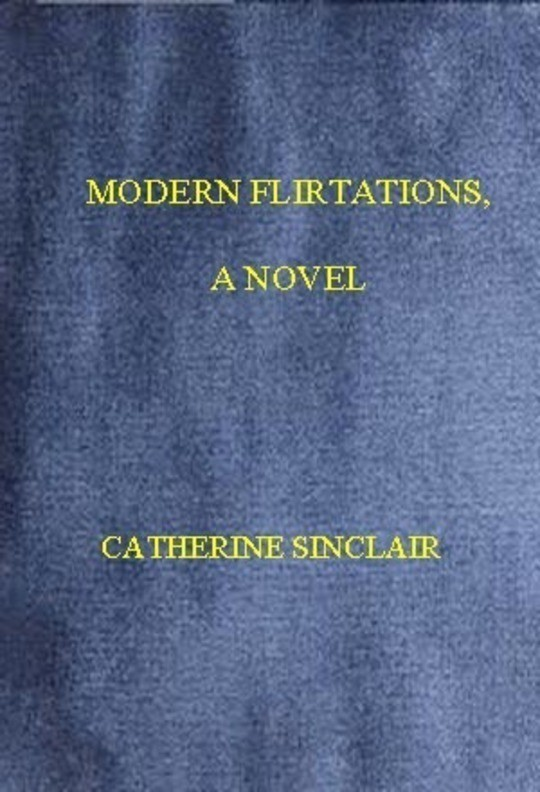 Modern Flirtations: A Novel