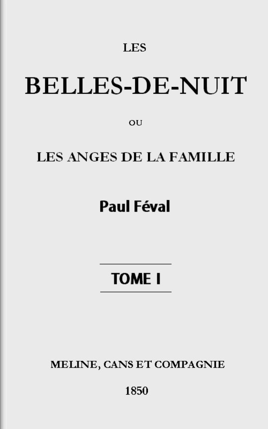 Les belles-de-nuit, tome I ou les anges de la famille