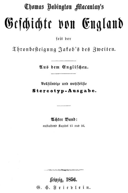 Geschichte von England seit der Thronbesteigung Jakob's des Zweiten. Achter Band: enthaltend Kapitel 15 und 16.