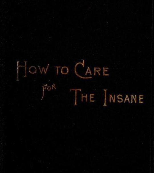 How to Care for the Insane A Manual for Nurses