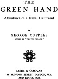 The Green Hand Adventures of a Naval Lieutenant