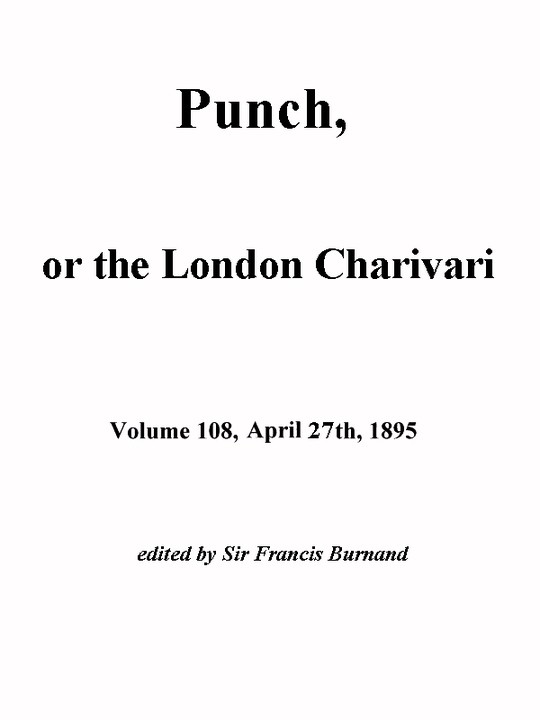Punch, or the London Charivari, Vol. 108, April 27, 1895