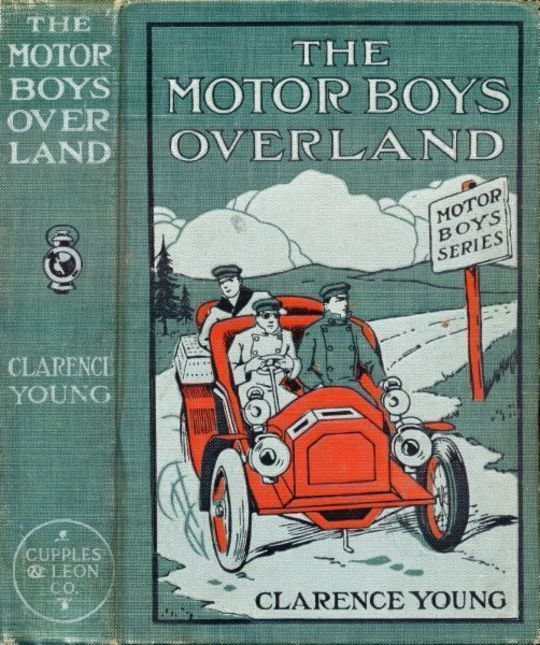 The Motor Boys Overland Or, A Long Trip for Fun and Fortune