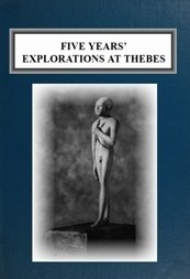 Five Years' Explorations at Thebes A Record of Work Done 1907-1911 by The Earl of Carnarvon and Howard Carter