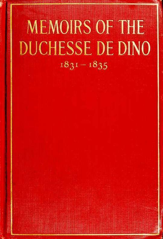 Memoirs of the Duchesse de Dino v.1/3