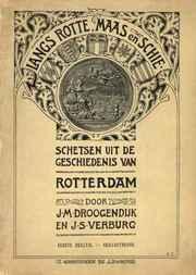 Langs Rotte, Maas en Schie. I. schetsen uit de geschiedenis van Rotterdam