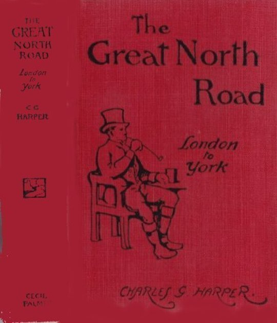 The Great North Road: London to York The Old Mail Road to Scotland